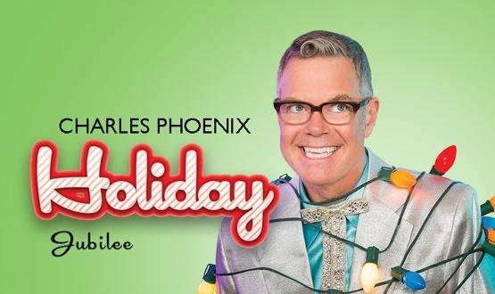 Charles Phoenix Holiday Jubilee